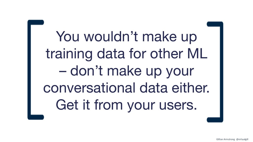 You wouldn't make up training data for other ML...