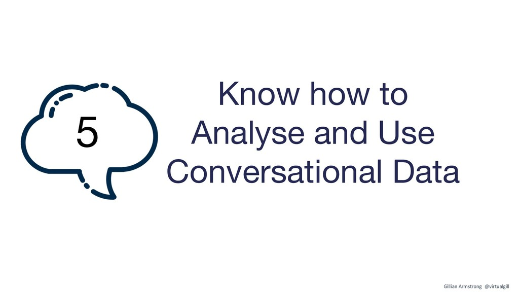 Know how to Analyse and Use Conversational Data...