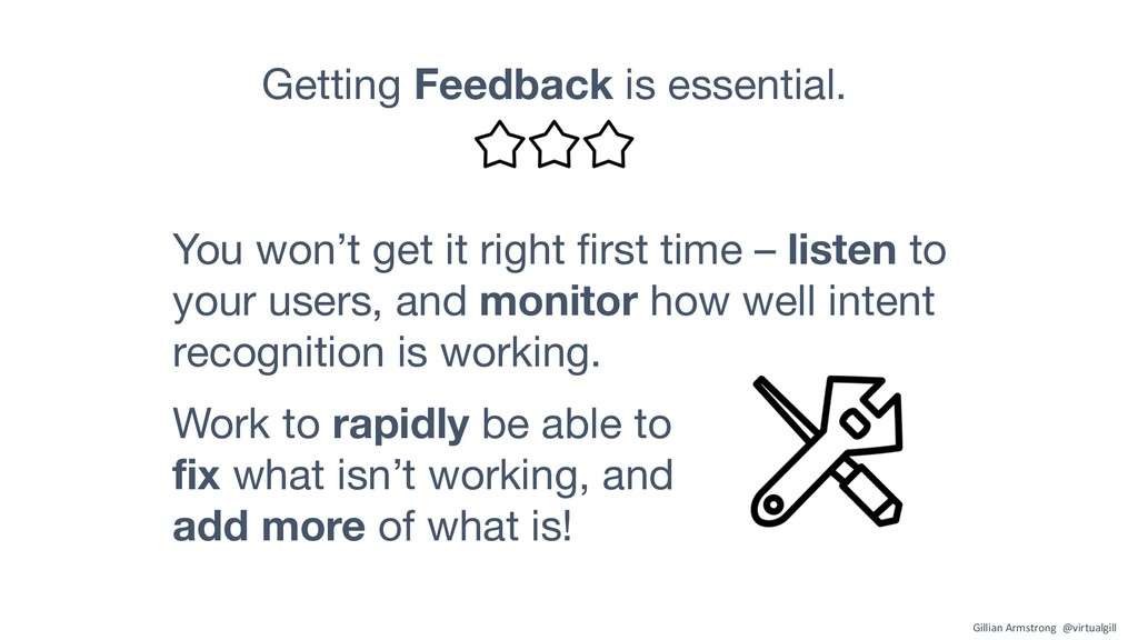 Getting Feedback is essential. Work to rapidly ...