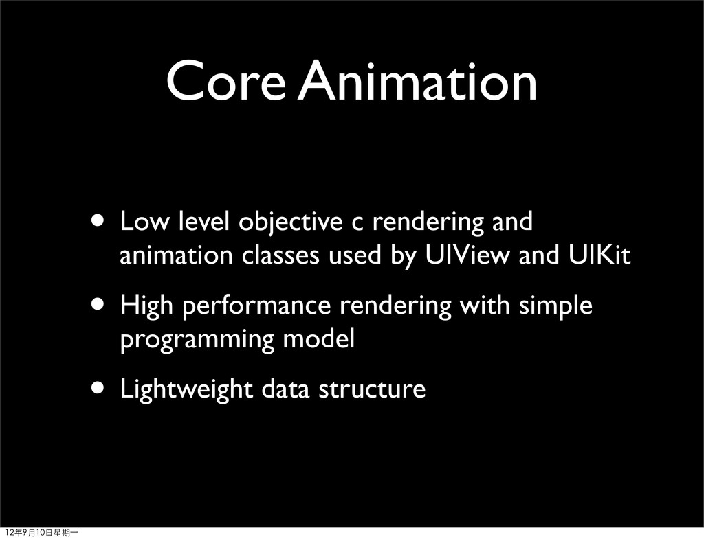 Core Animation • Low level objective c renderin...