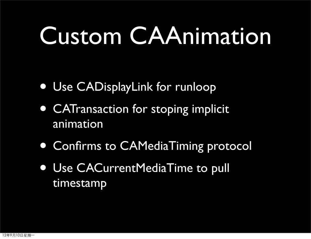 Custom CAAnimation • Use CADisplayLink for runl...