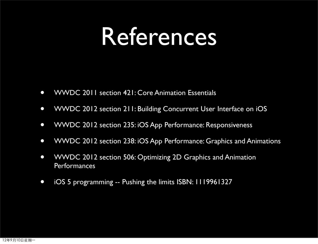 References • WWDC 2011 section 421: Core Animat...