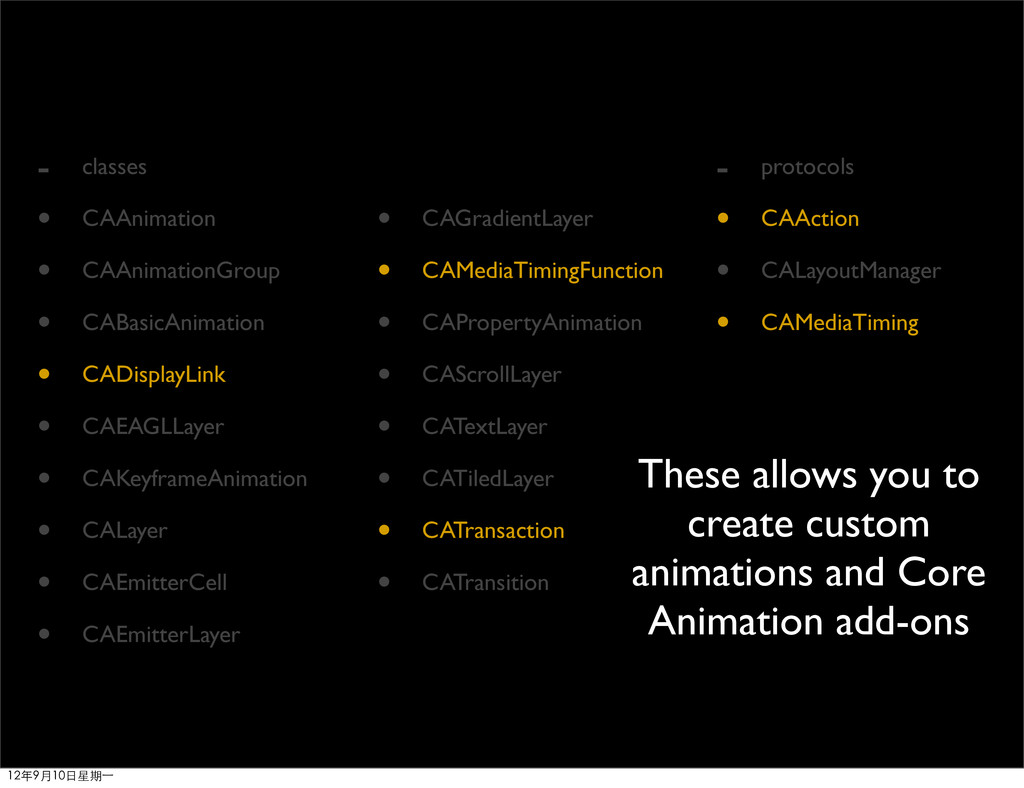 - classes • CAAnimation • CAAnimationGroup • CA...