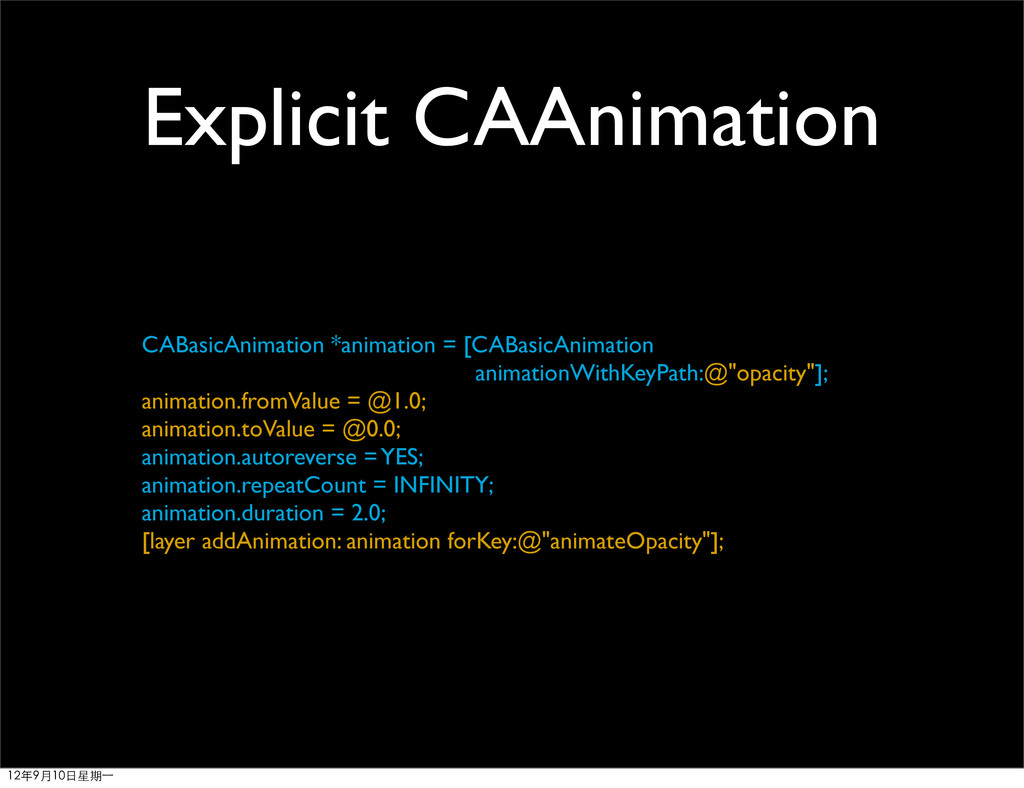 Explicit CAAnimation CABasicAnimation *animatio...