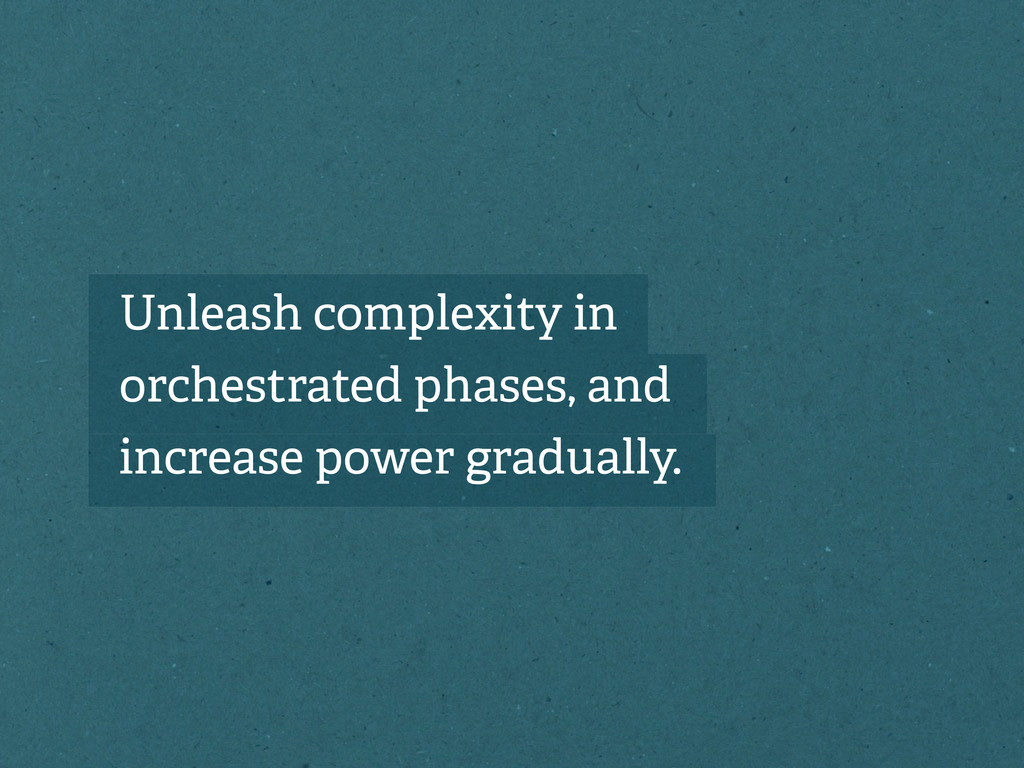 Unleash complexity in orchestrated phases, and ...