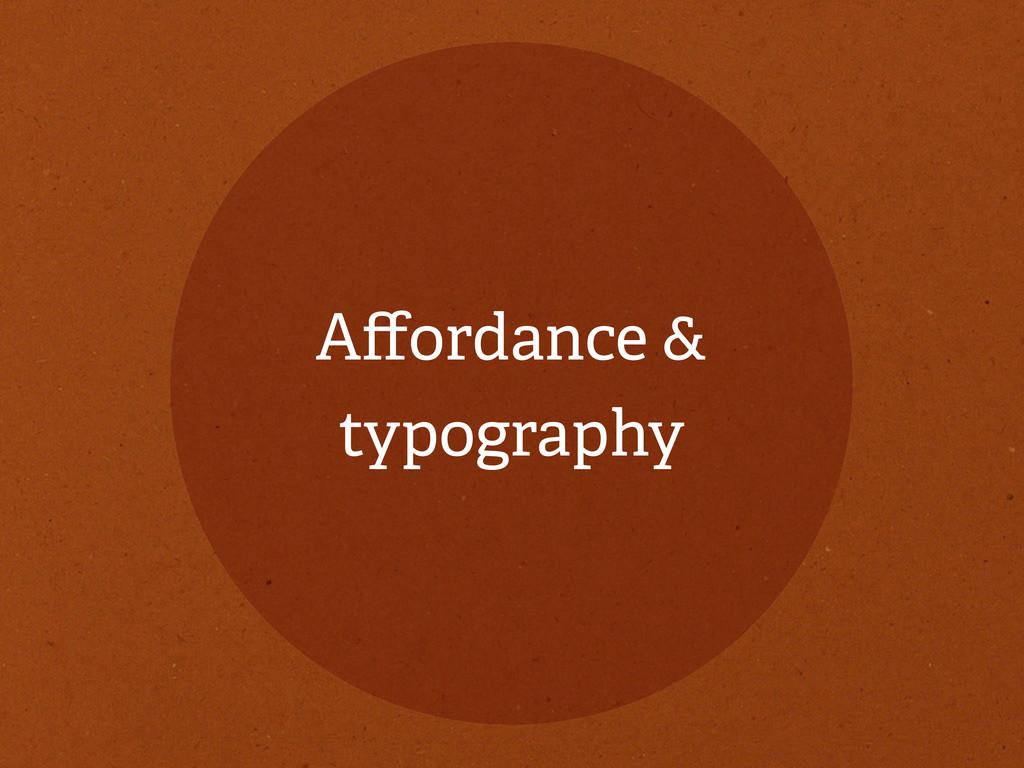 Affordance & typography