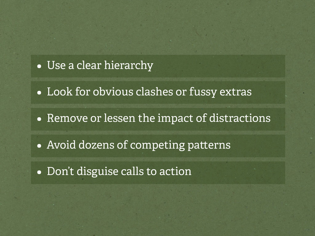 • Use a clear hierarchy • Look for obvious clas...