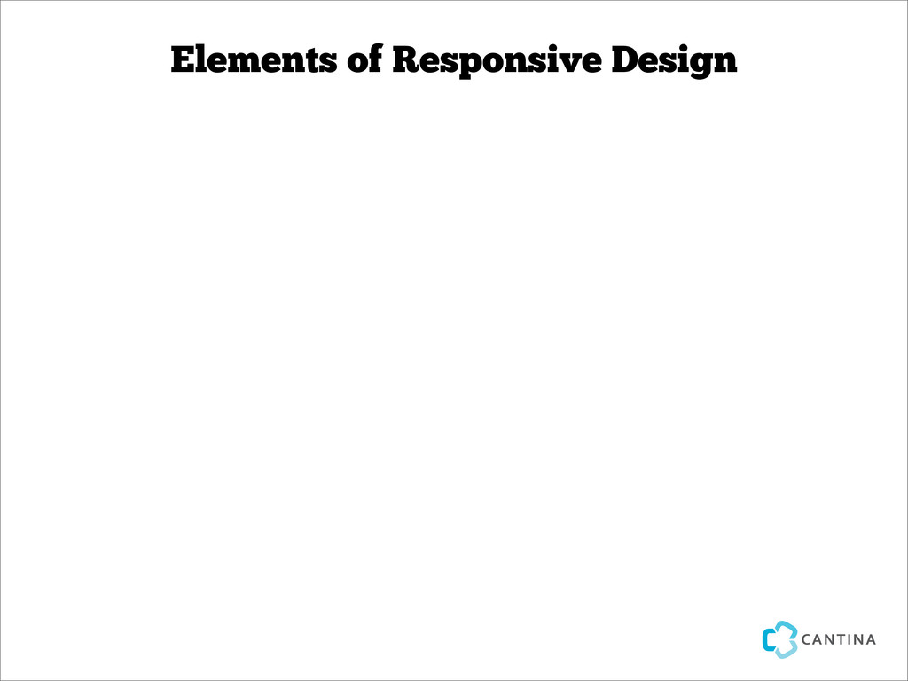 Elements of Responsive Design