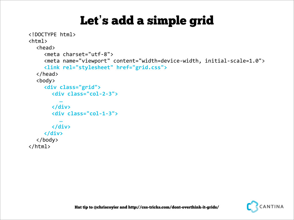 Let's add a simple grid <!DOCTYPE	