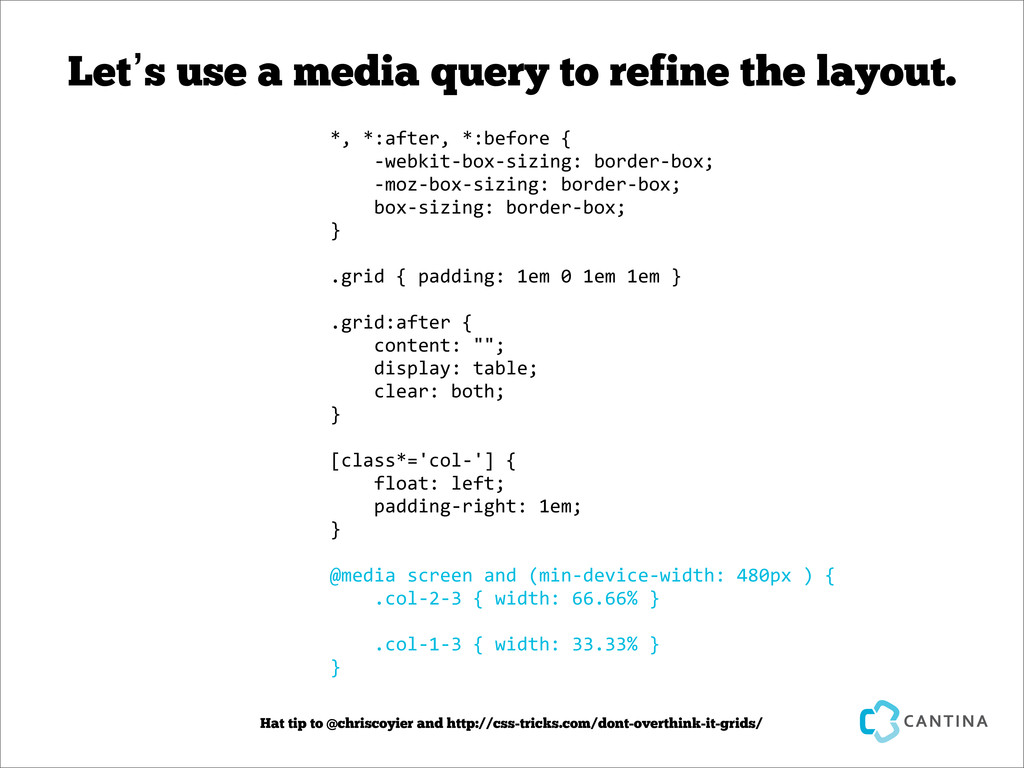 Let's use a media query to refine the layout. *...