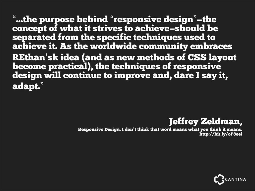 Jeffrey Zeldman, Responsive Design. I don't thi...