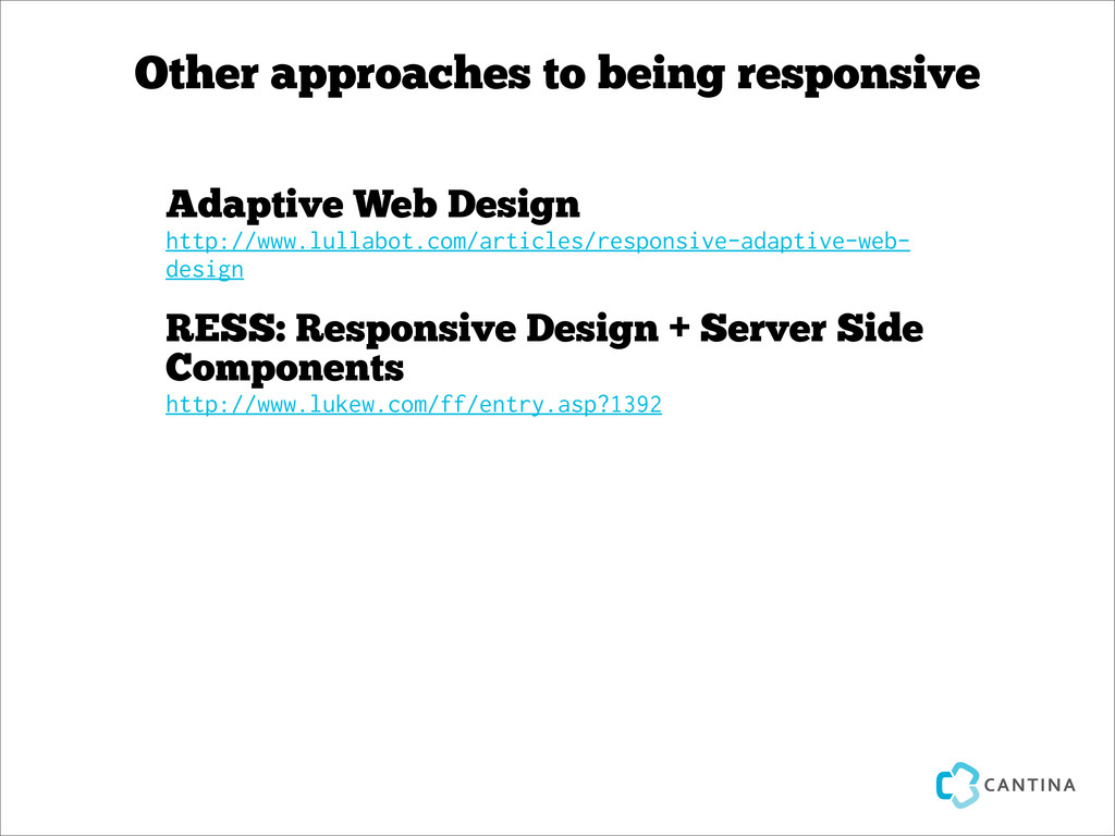 Other approaches to being responsive Adaptive W...