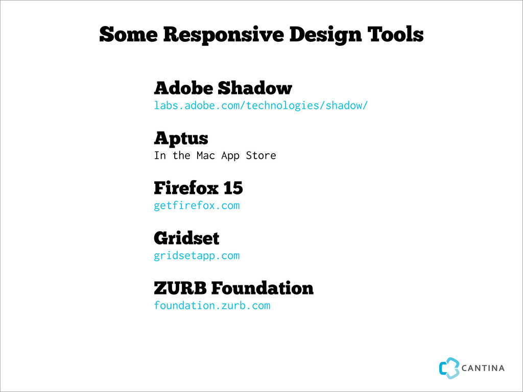 Some Responsive Design Tools Adobe Shadow labs....