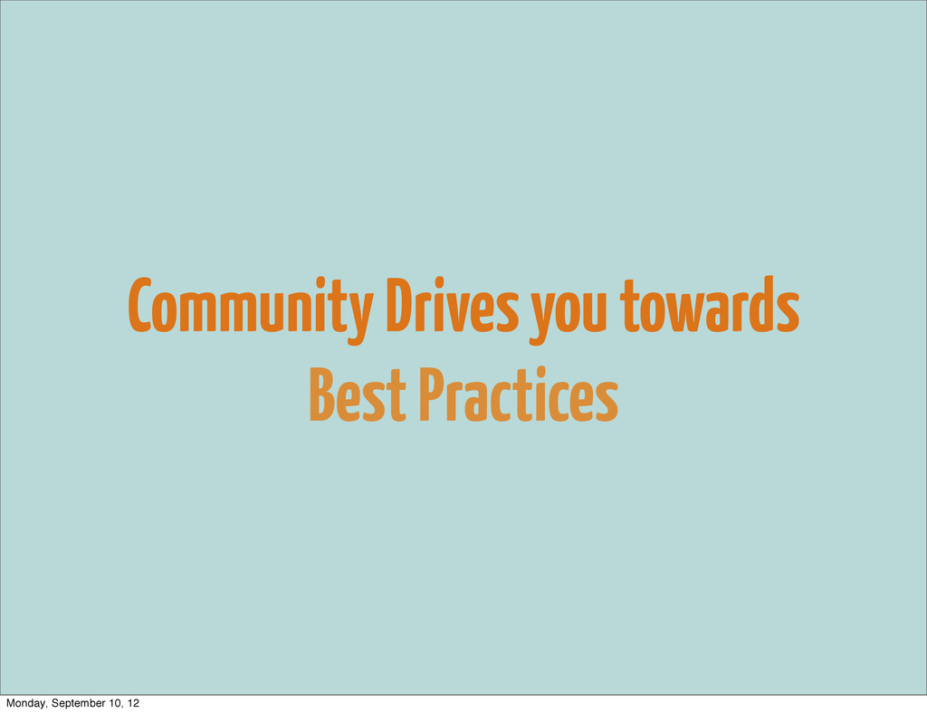 Community Drives you towards Best Practices Mon...