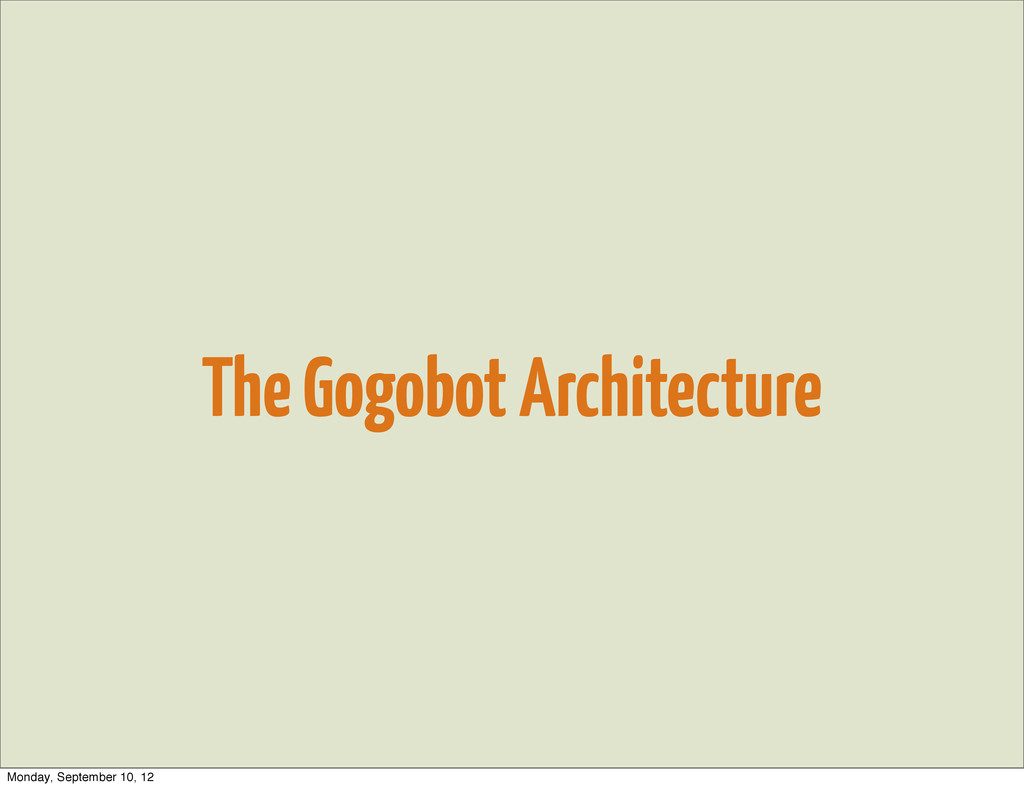 The Gogobot Architecture Monday, September 10, ...