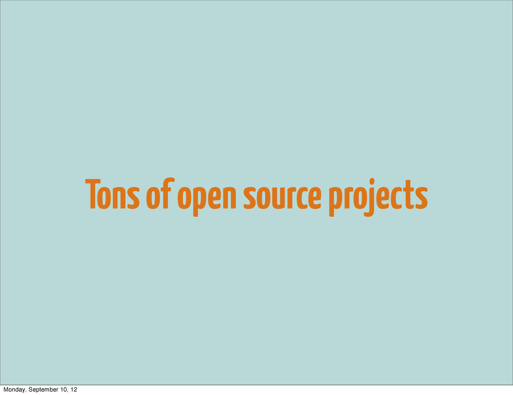 Tons of open source projects Monday, September ...