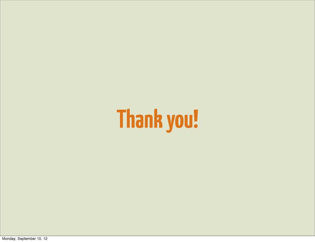 Thank you! Monday, September 10, 12