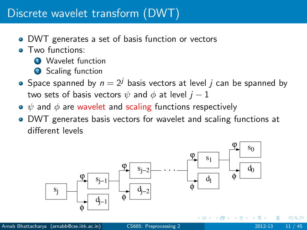 Discrete wavelet transform (DWT) DWT generates ...