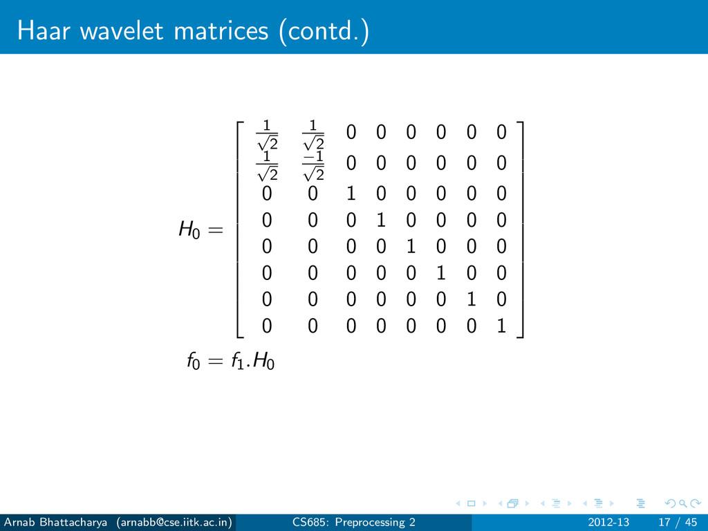 Haar wavelet matrices (contd.) H0 =      ...