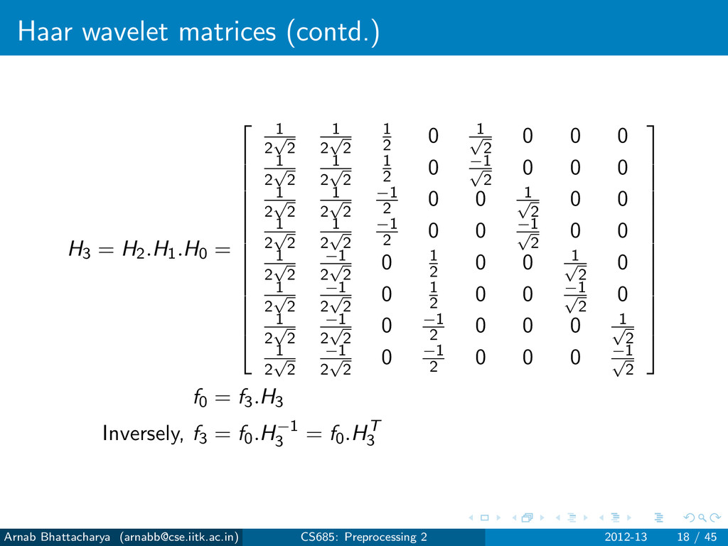 Haar wavelet matrices (contd.) H3 = H2.H1.H0 = ...