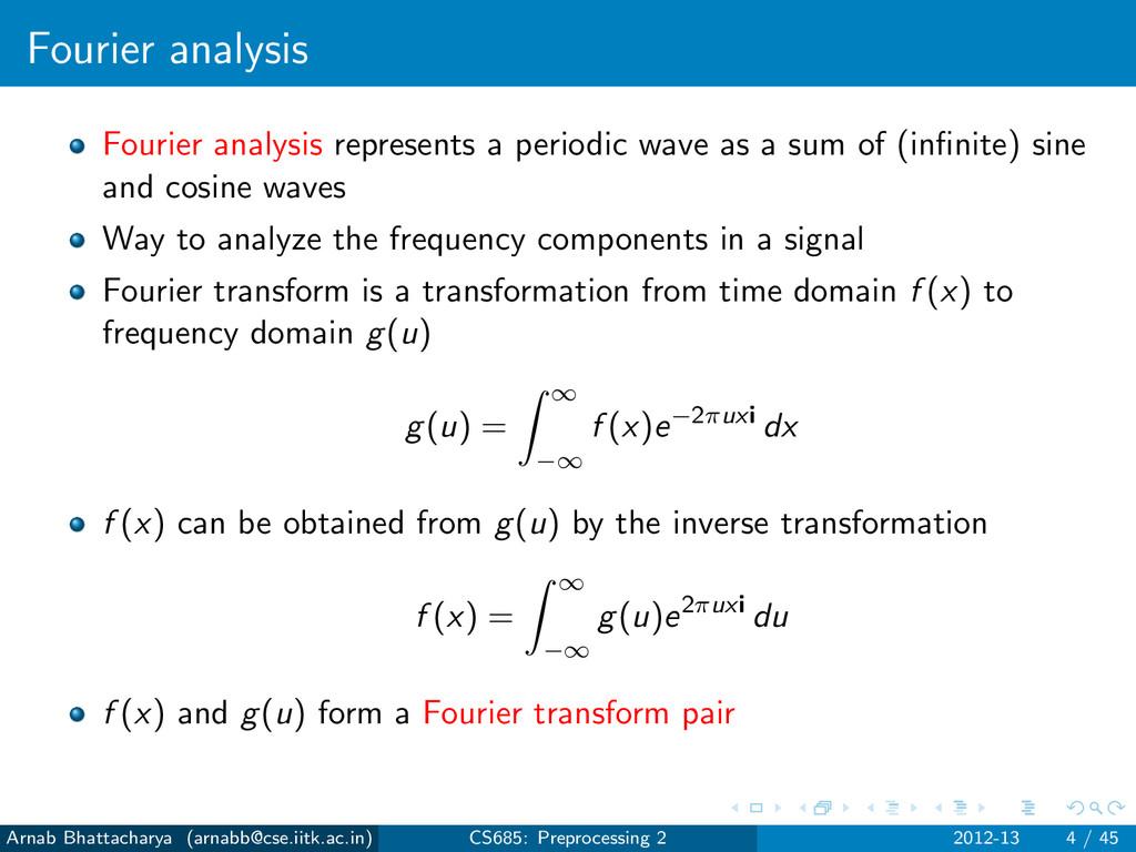 Fourier analysis Fourier analysis represents a ...