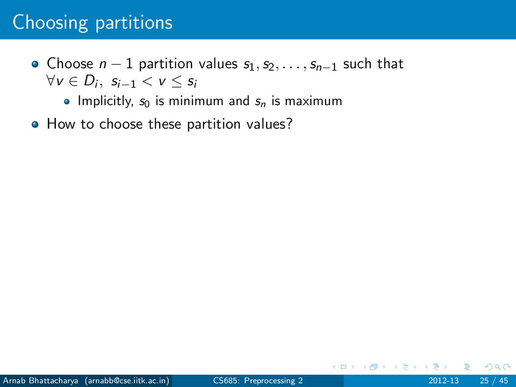 Choosing partitions Choose n − 1 partition valu...