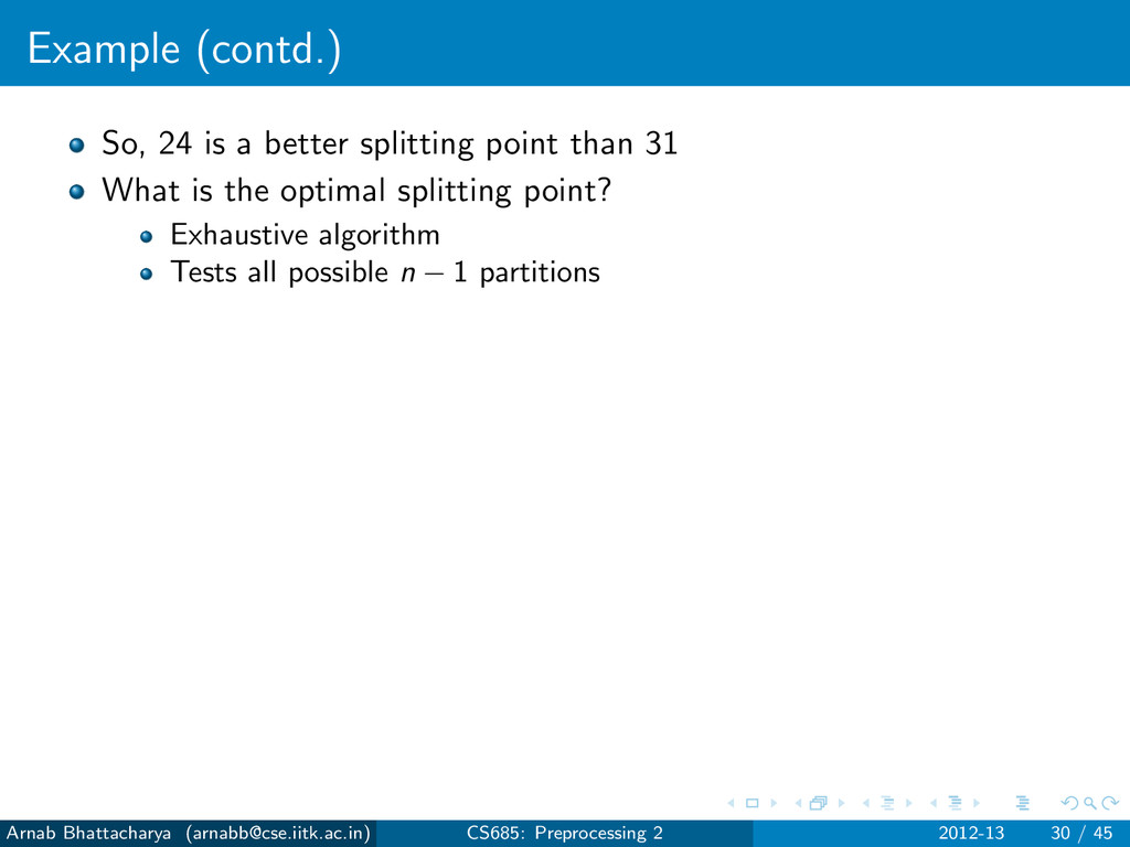Example (contd.) So, 24 is a better splitting p...