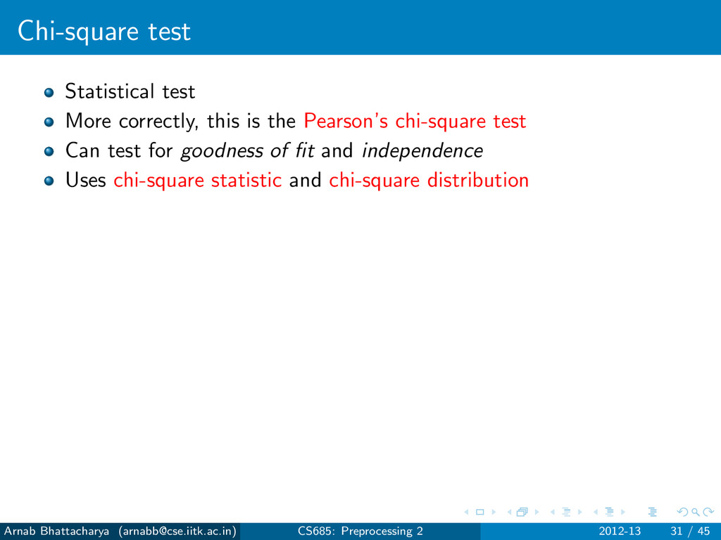 Chi-square test Statistical test More correctly...