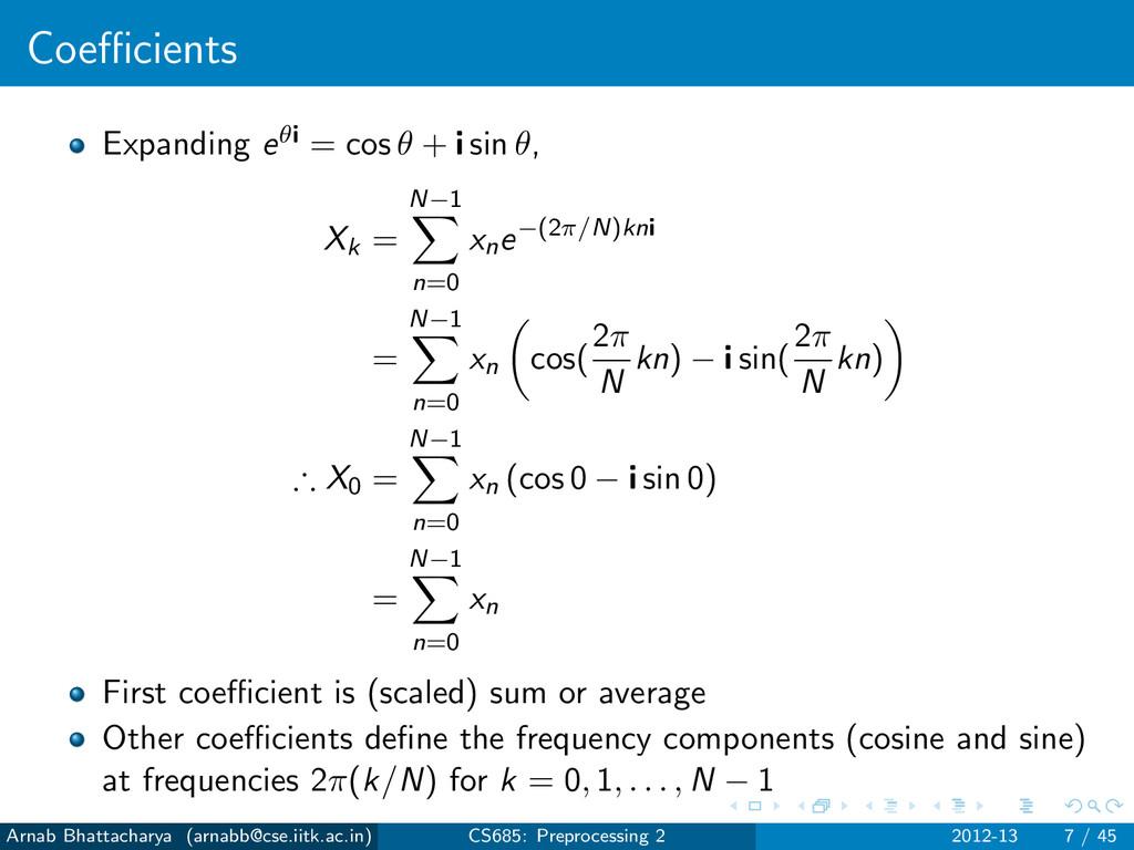 Coefficients Expanding eθi = cos θ + i sin θ, Xk ...