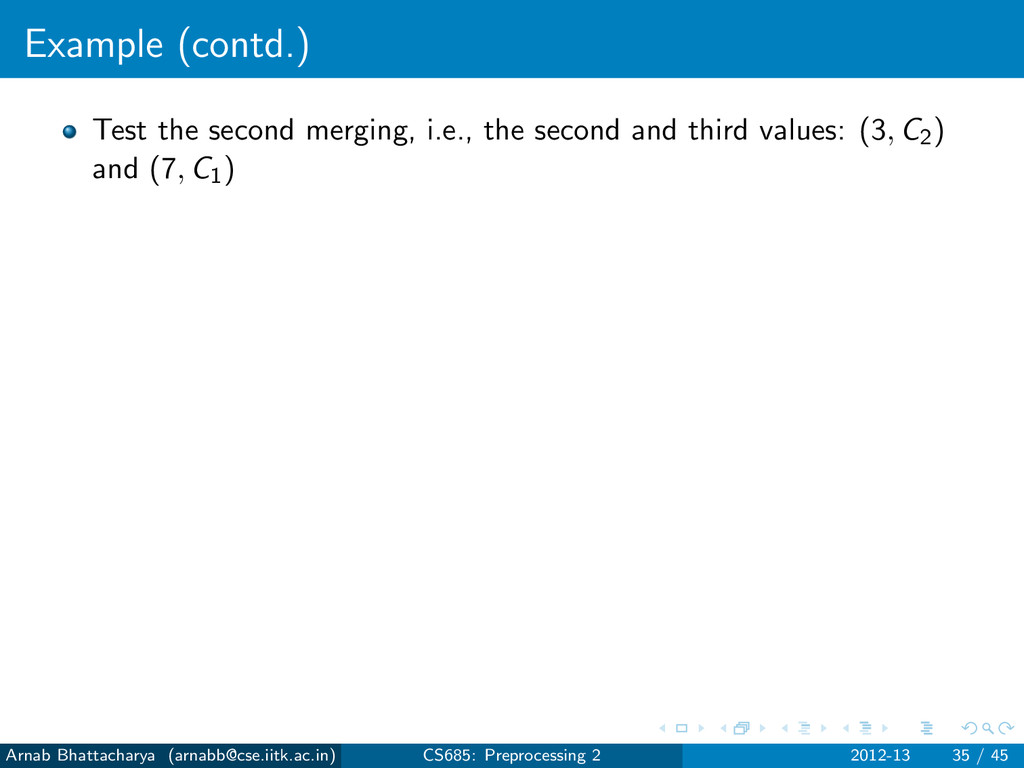 Example (contd.) Test the second merging, i.e.,...