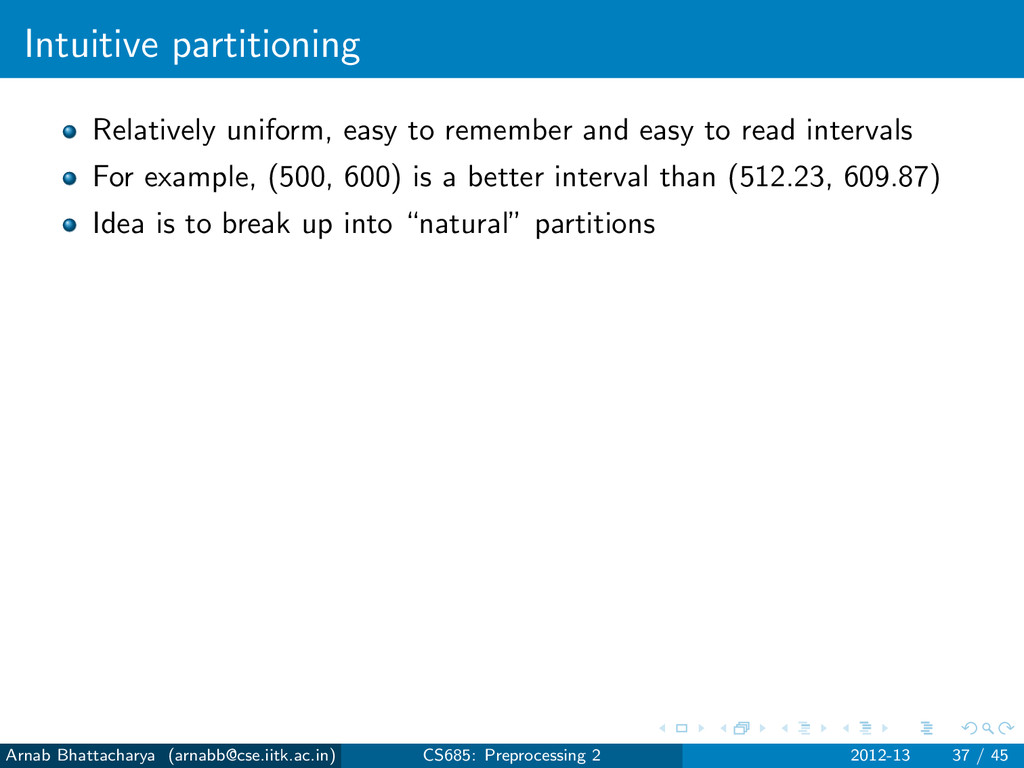 Intuitive partitioning Relatively uniform, easy...