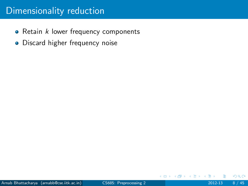 Dimensionality reduction Retain k lower frequen...