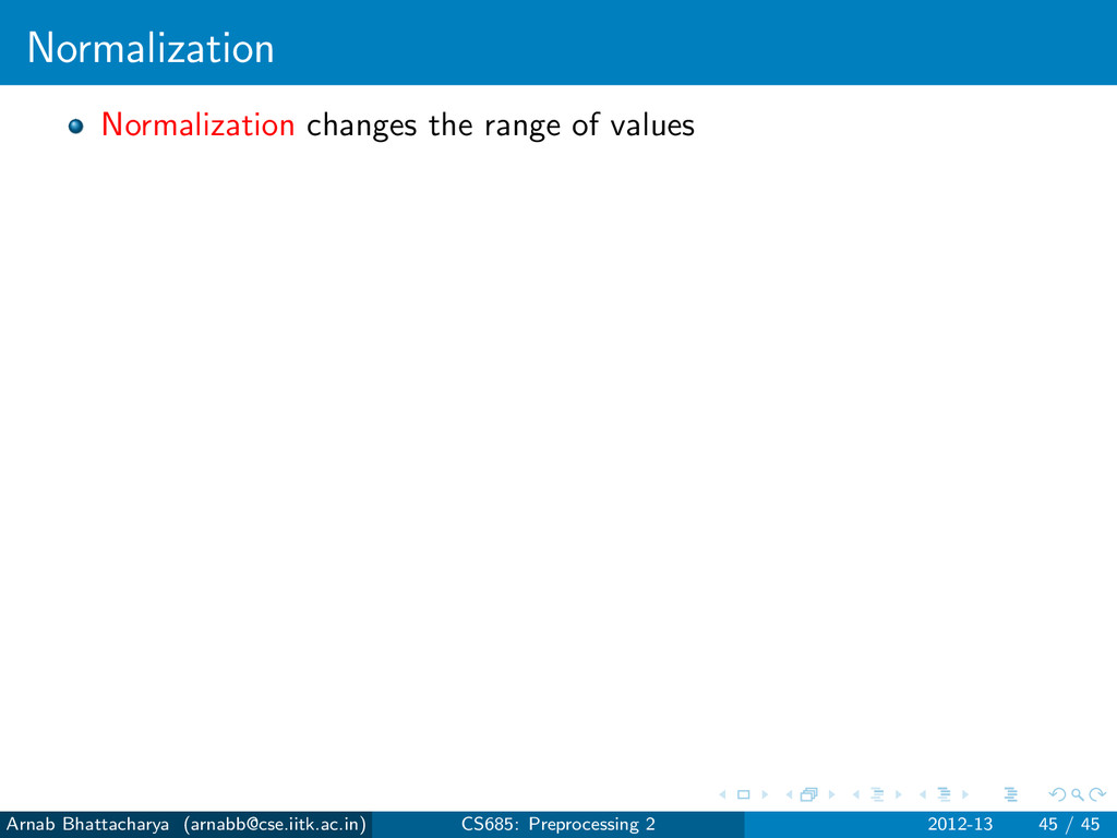 Normalization Normalization changes the range o...