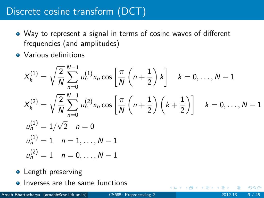 Discrete cosine transform (DCT) Way to represen...