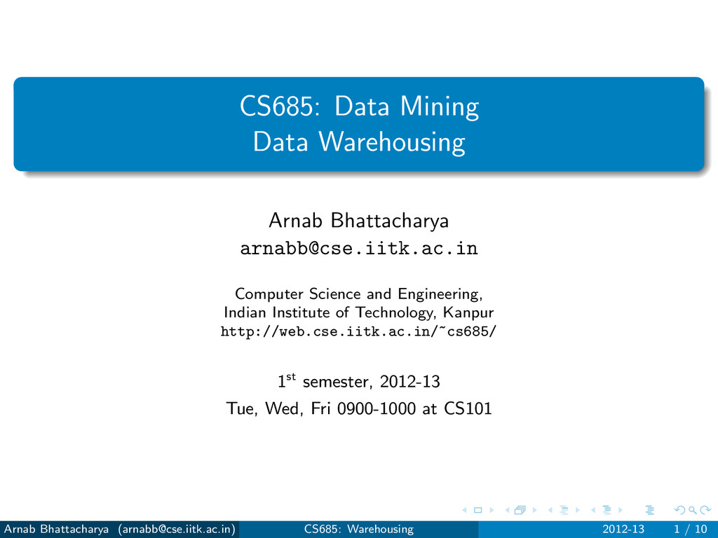 CS685: Data Mining Data Warehousing Arnab Bhatt...