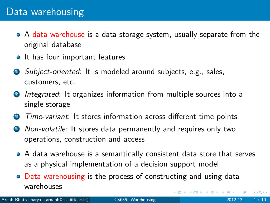 Data warehousing A data warehouse is a data sto...