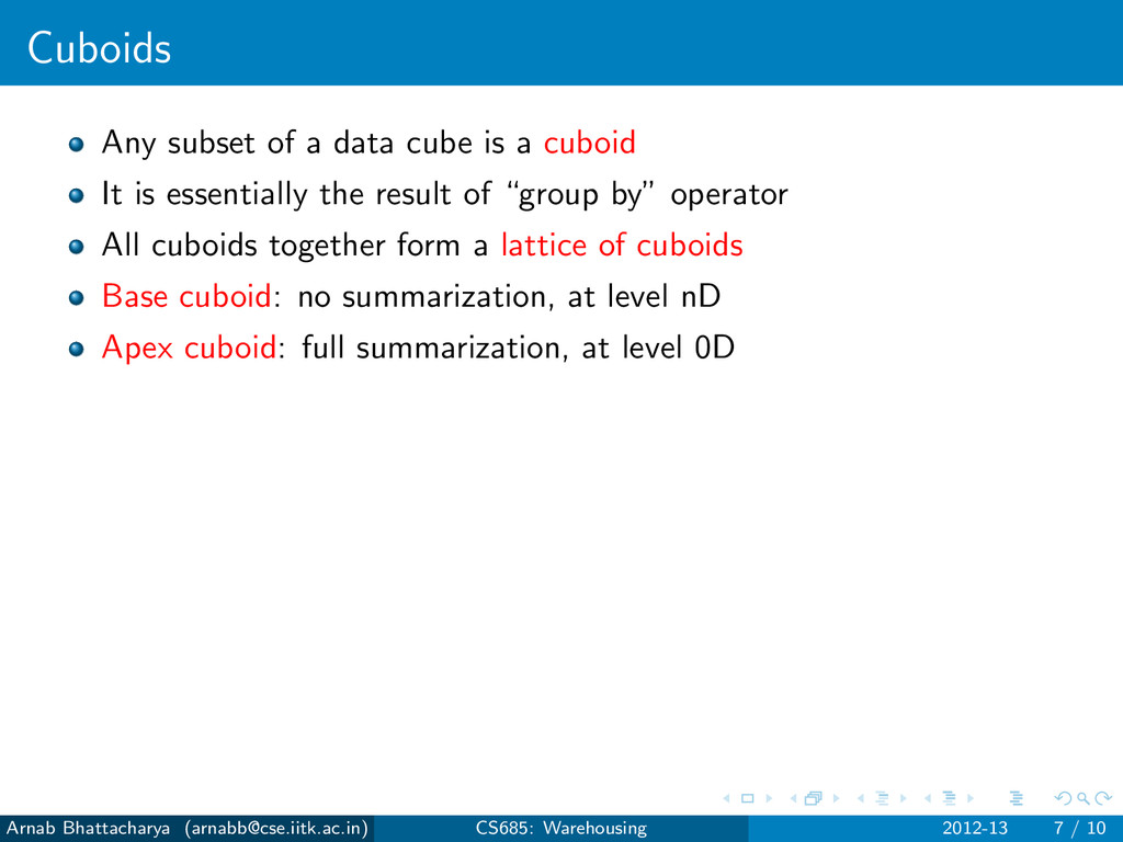 Cuboids Any subset of a data cube is a cuboid I...