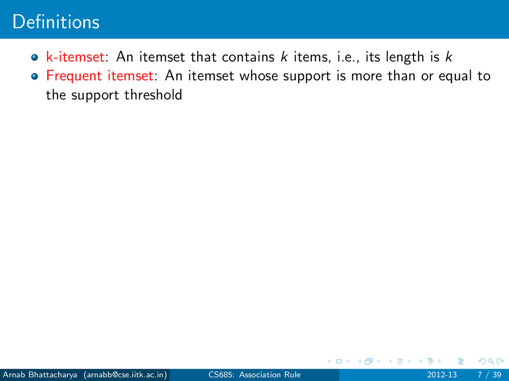 Definitions k-itemset: An itemset that contains ...