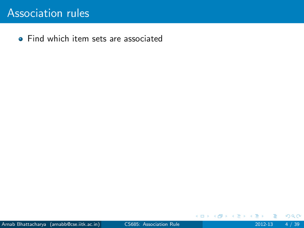 Association rules Find which item sets are asso...