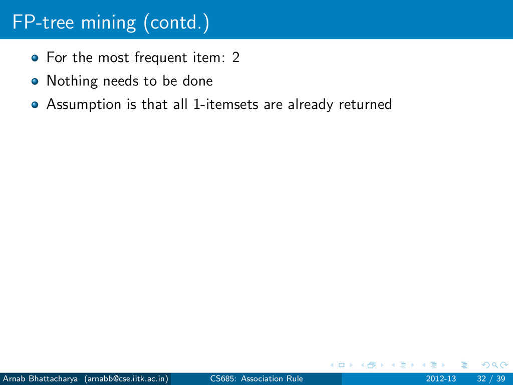 FP-tree mining (contd.) For the most frequent i...