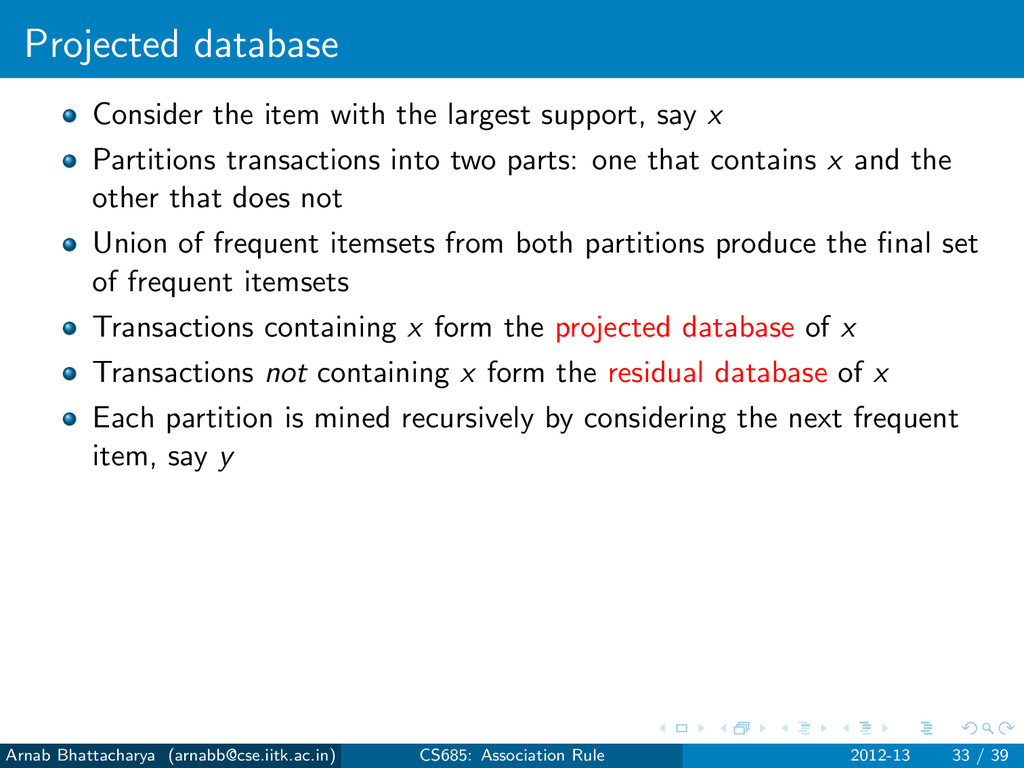Projected database Consider the item with the l...