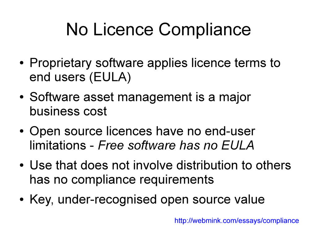 No Licence Compliance ● Proprietary software ap...