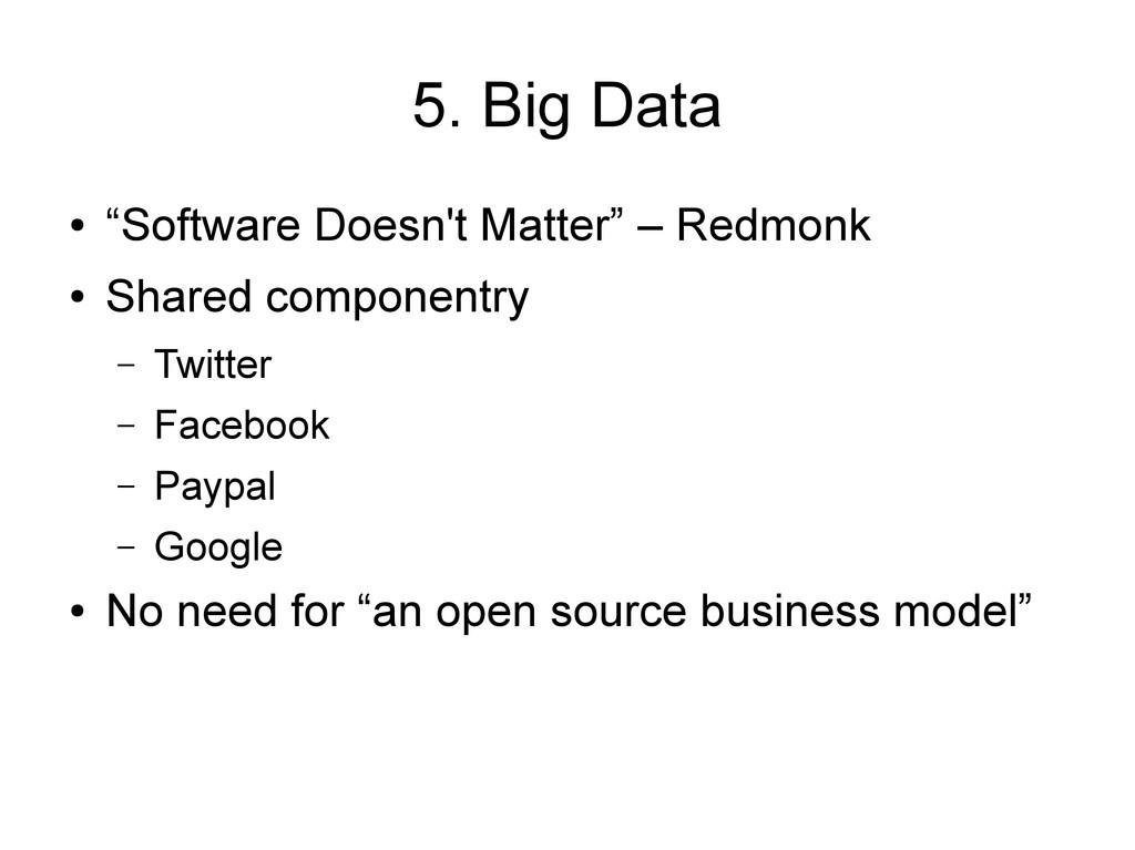 """5. Big Data ● """"Software Doesn't Matter"""" – Redmo..."""