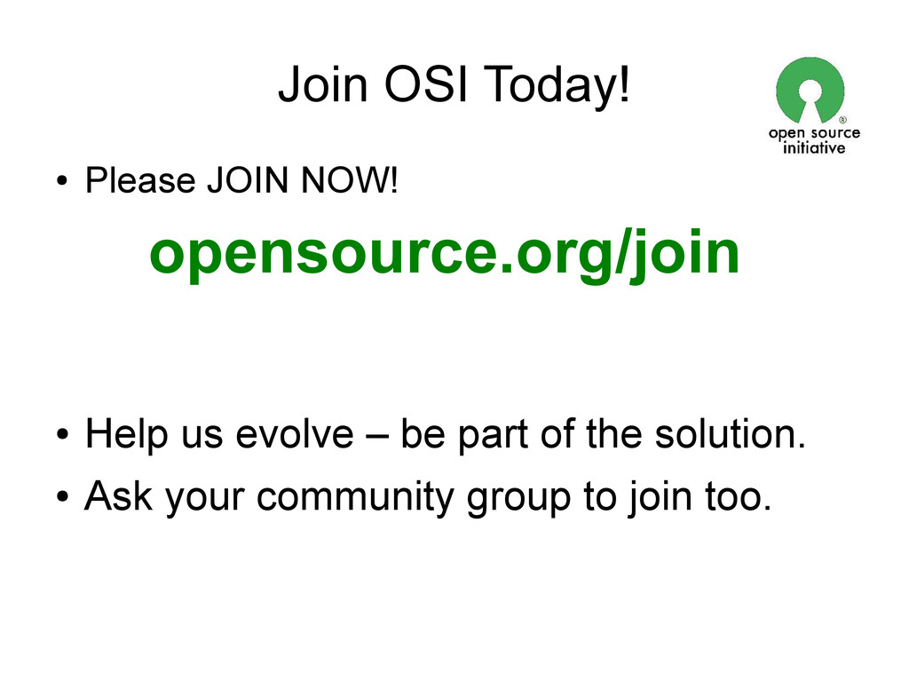 Join OSI Today! ● Please JOIN NOW! opensource.o...