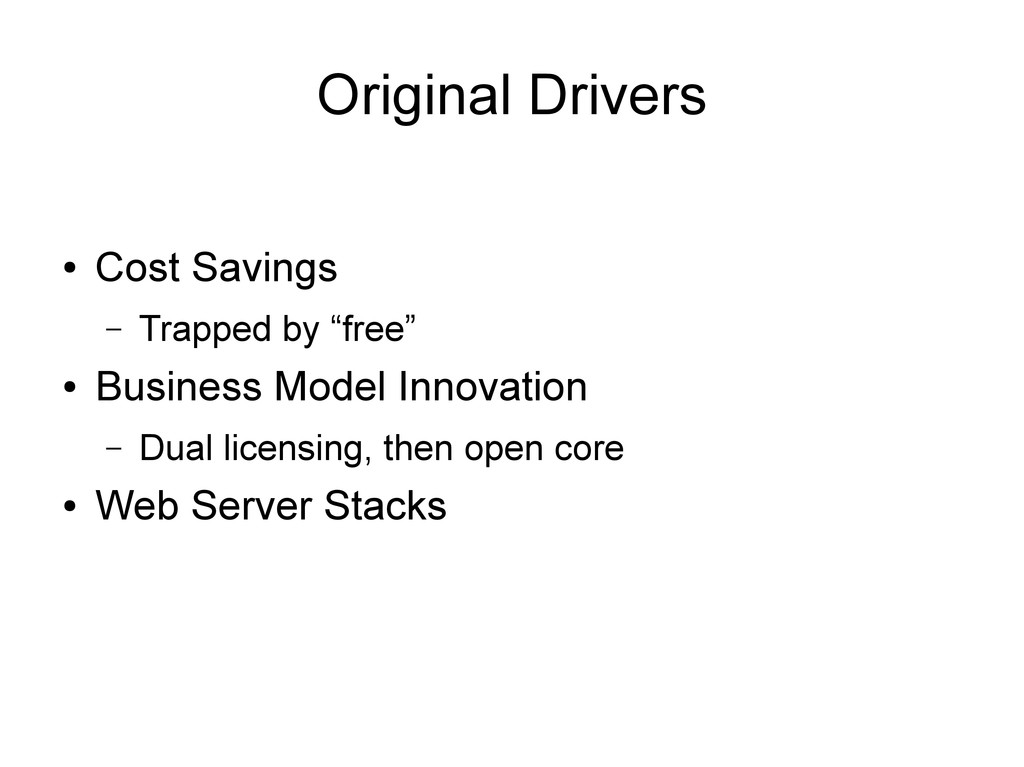 """Original Drivers ● Cost Savings – Trapped by """"f..."""
