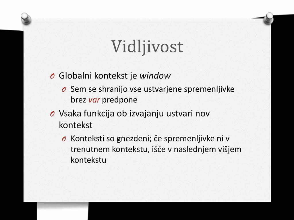 Vidljivost O Globalni kontekst je window O Sem ...