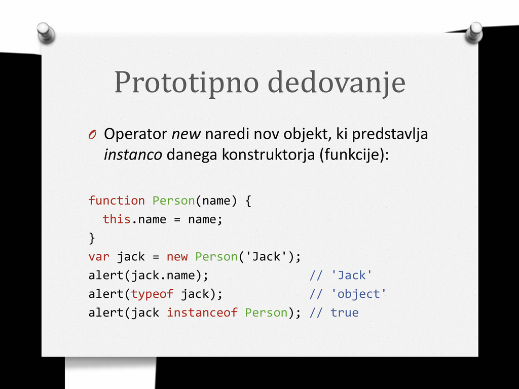 Prototipno dedovanje O Operator new naredi nov ...