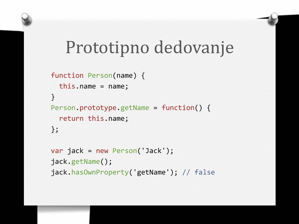 Prototipno dedovanje function Person(name) { th...