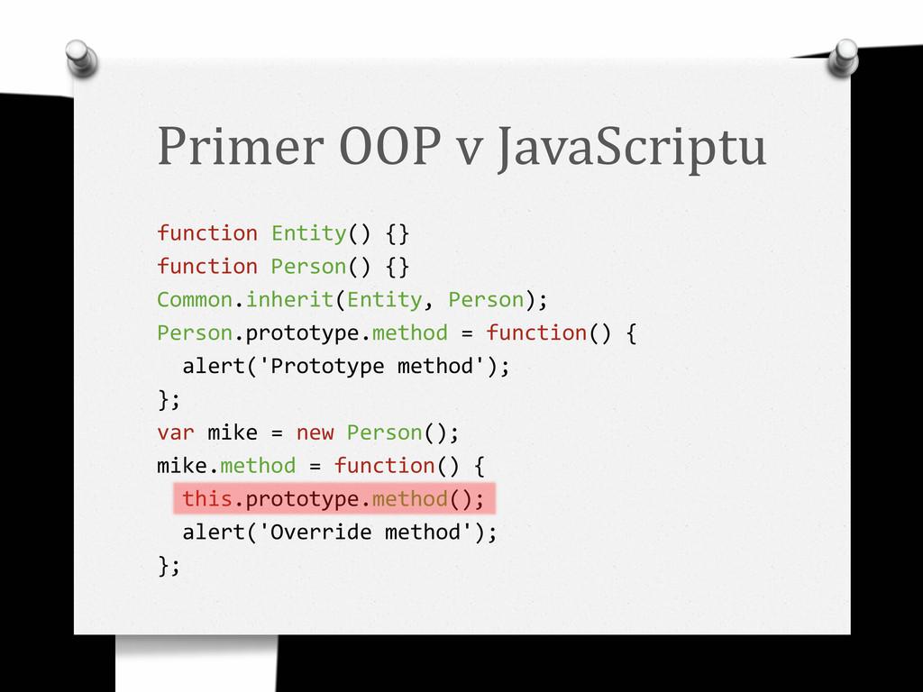 Primer OOP v JavaScriptu function Entity() {} f...