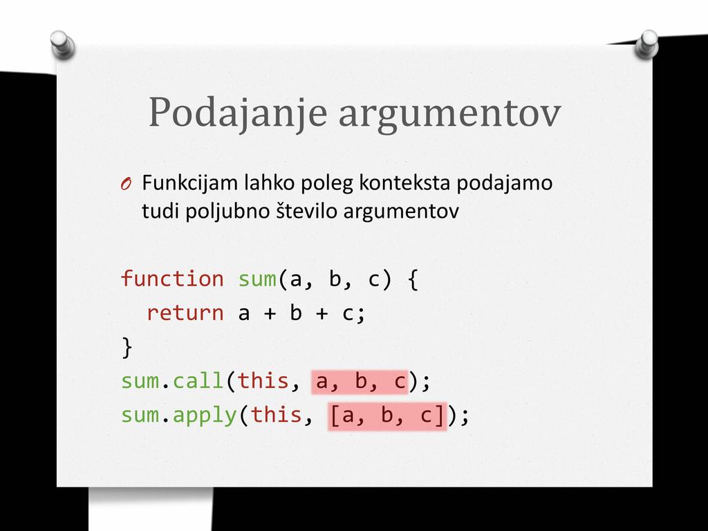 Podajanje argumentov O Funkcijam lahko poleg ko...